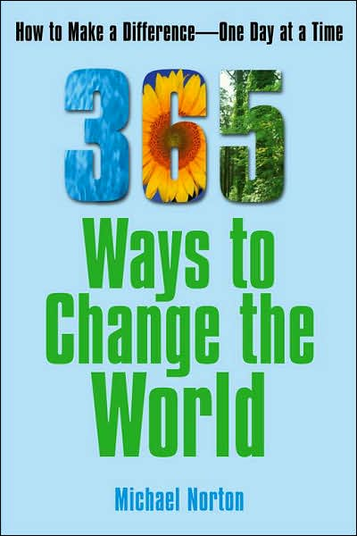 Picture of Environment: 365 Ways To Change the World: How to Make a Difference One Day at a Time