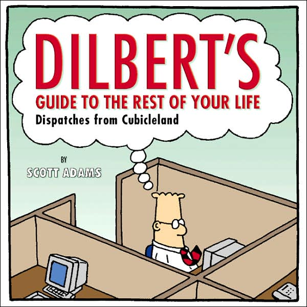 Picture of Gift Book: Dilbert's Guide to the Rest of Your Life: Dispatches from Cubicleland