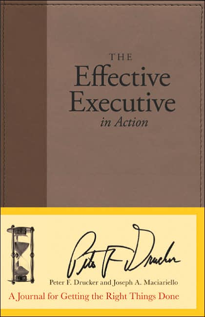 Picture of Gift Book: The Effective Executive in Action: A Journal for Getting the Right Things Done