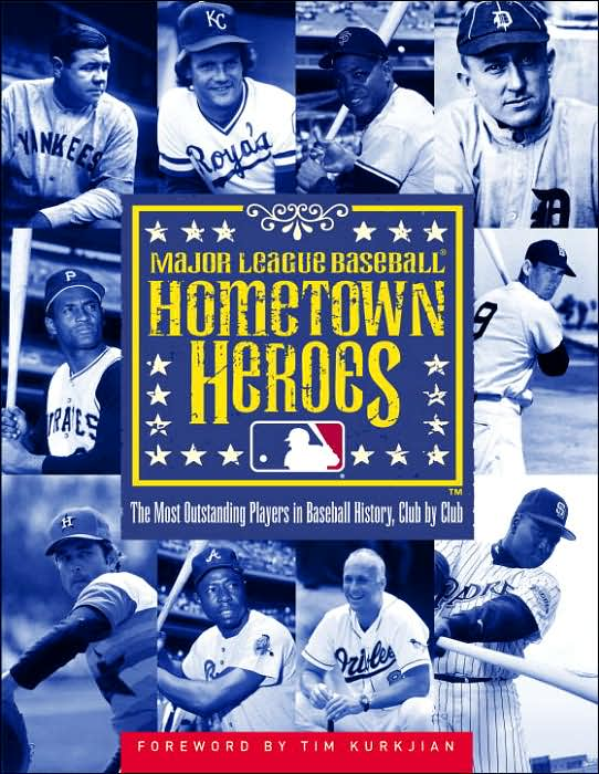 Sports Book: Hometown Heroes: The Most Outstanding Players in Baseball History, Club by Club