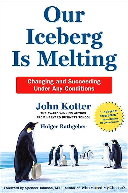 Business Bestsellers: Our Iceberg Is Melting: Changing and Succeeding Under Any Conditions